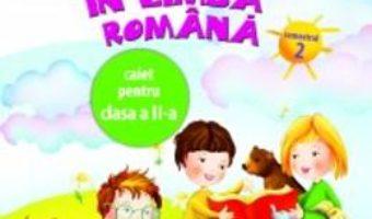 Cartea Comunicare in limba romana cls 2 caiet sem.2 – Olga Piriiala (download, pret, reducere)