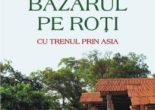 Cartea Bazarul Pe Roti – Paul Theroux (download, pret, reducere)