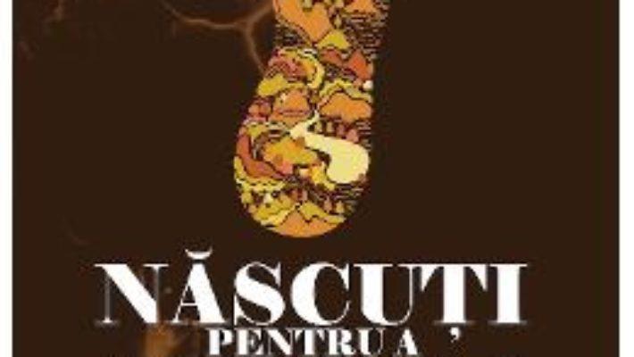 Cartea Nascuti pentru a alerga – Christopher Mcdougall (download, pret, reducere)