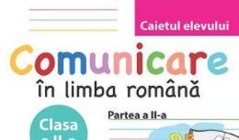 Pret Comunicare In Limba Romana Cls 2 Partea A II-A Caiet – MariA-Emilia Goian pdf