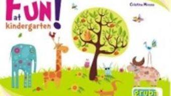 Cartea Fun At Kindergarten! Grupa Mica 3-4 Ani – Cristina Mircea pdf