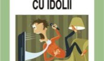 Cartea La Taclale Cu Idolii – Daniela ZecA-Buzura pdf