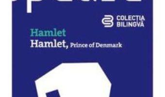 Cartea Hamlet. Hamlet, Prince Of Denmark – Shakespeare (download, pret, reducere)