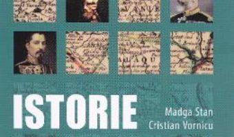 Pret Carte Istorie. Sinteze si teste pentru bacalaureat – Magda Stan, Cristian Vornicu