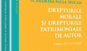 Cartea Drepturile Morale Si Drepturile Patrimoniale De Autor Ed.2 – Andrea Paula Seucan pdf