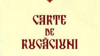 Cartea Carte de rugaciuni – format mediu (download, pret, reducere)