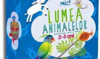 Cartea Istet de mic! Lumea animalelor 2-5 ani romana-engleza (download, pret, reducere)