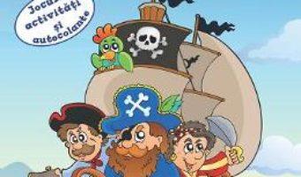 Cartea Piratii nazdravani. Jocuri, activitati si autocolante (download, pret, reducere)