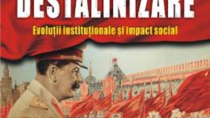 Cartea Stalinizare Si Destalinizare – Cosmin Budeanca, Florentin Olteanu pdf
