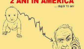 Cartea 2 Ani In America… Dupa 15 Ani – Cristian Raduta (download, pret, reducere)