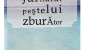Cartea Jurnalul Pestelui Zburator – Nistor pdf