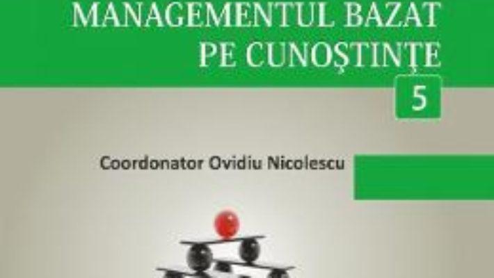 Cartea Minidictionar De Management 5: Managementul Bazat Pe Cunostinte – Ovidiu Nicolescu pdf