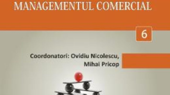 Cartea Minidictionar De Management 6: Managementul Comercial – Ovidiu Nicolescu pdf