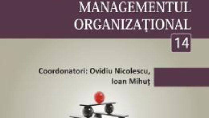 Cartea Minidictionar De Management 14: Managementul Organizational – Ovidiu Nicolescu pdf