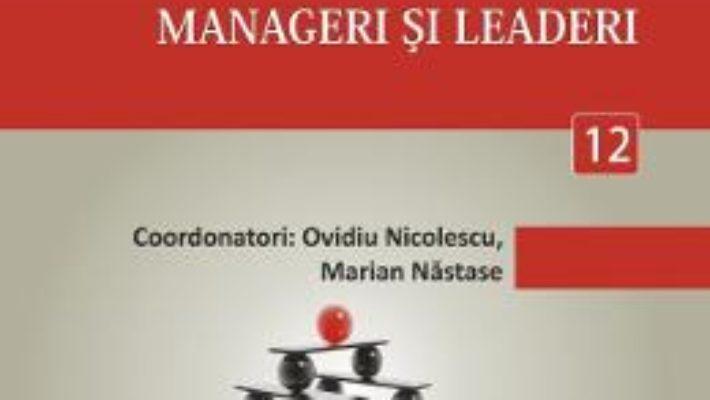 Cartea Minidictionar De Management 12: Manageri Si Leaderi – Ovidiu Nicolescu pdf