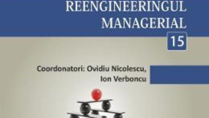 Cartea Minidictionar De Management 15: Reengineeringul Managerial – Ovidiu Nicolescu pdf
