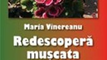 Download Redescopera Muscata. Ghid Practic Pentru Cultura Muscatelor – Maria Vinereanu PDF Online