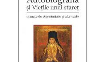 Cartea Autobiografia Si Vietile Unui Staret – Paisie De La Neamt pdf