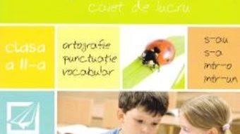 Cartea Caruselul ortogramelor – Clasa 2 – Caiet – Madalina Florea, Florentina Ionita pdf