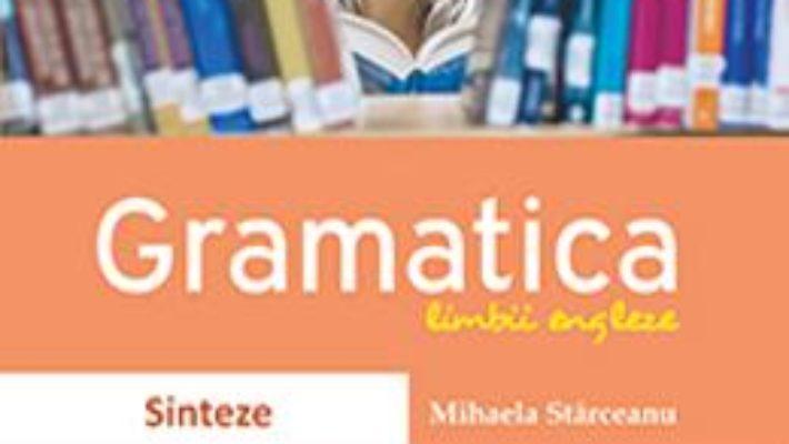 Cartea Gramatica limbii engleze. Sinteze – Mihaela Starceanu pdf
