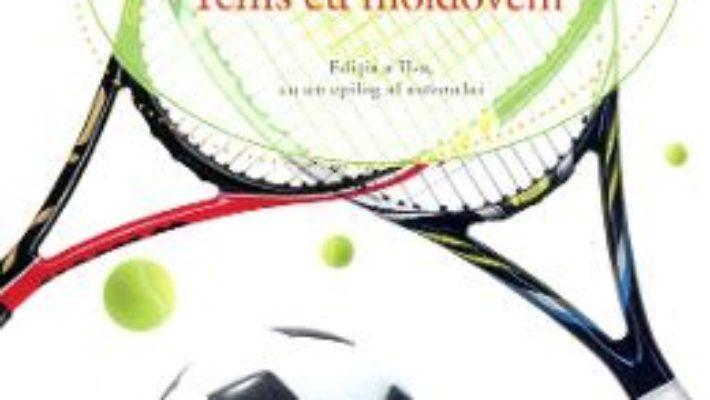 Cartea Tenis cu moldoveni ed.2 – Tony Hawks pdf