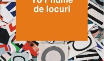 Cartea 101 Nume De Locuri – Ion Toma pdf