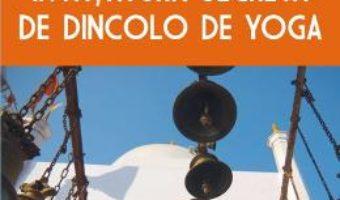 Invatatura Secreta De Dincolo De Yoga – Paul Brunton PDF (download, pret, reducere)