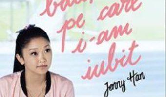 Cartea Tuturor baietilor pe care i-am iubit – Jenny Han (download, pret, reducere)