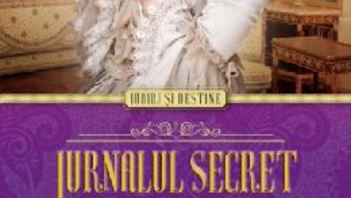 Cartea Jurnalul secret al Mariei Antoaneta – Carolly Erickson pdf