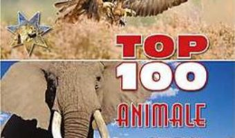 Cartea Top 100 Animale – Steva Parker, Jinny Johnson pdf