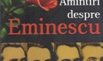 Amintiri Despre Eminescu – Teodor V. Stefanelli PDF (download, pret, reducere)