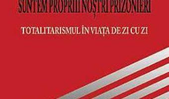 Cartea Suntem Proprii Nostri Prizonieri – Gunduz Vassaf pdf