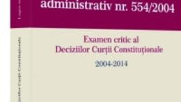 Cartea Legea Contenciosului Administrativ Nr. 554 Din 2004 – CataliN-Silviu Sararu pdf