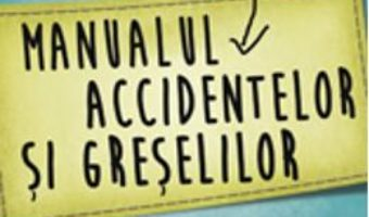 Manualul accidentelor si greselilor – Keri Smith PDF (download, pret, reducere)