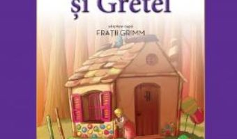 Cartea Hansel si Gretel – Fratii Grimm (carte Gigant) pdf