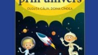 Cartea Calator prin Univers – Olguta Calin, Doina Cindea (carte Gigant) pdf