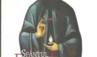 Cartea Sfantul Efrem Cel Nou, Vindecatorul Celor Care Sufera De Boli Incurabile (download, pret, reducere)
