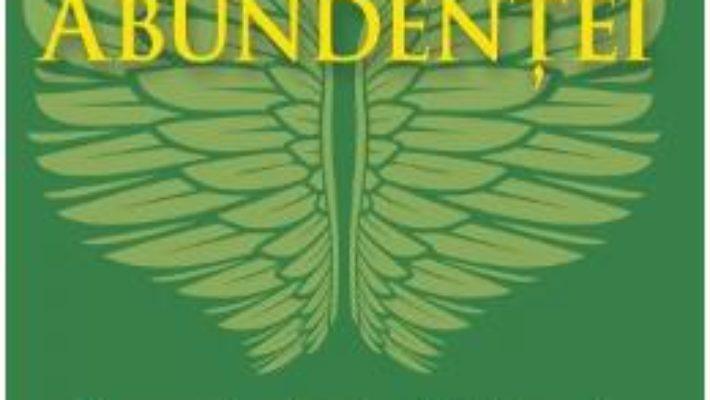 Cartea Ingerii Abundentei – Doreen Virtue, Grant Virtue (download, pret, reducere)