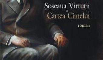 Cartea Soseaua Virtutii. Cartea Ciinelui – Cristian Teodorescu pdf