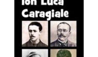 Download  Ion Luca Caragiale Din Istoria Literaturii Romane De La Origini Pana In Prezent – G. Calinescu PDF Online