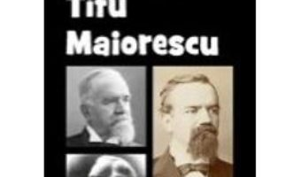 Download  Titu Maiorescu Din Istoria Literaturii Romane De La Origini Pana In Prezent – G. Calinescu PDF Online
