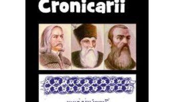 Download  Cronicarii Din Istoria Literaturii Romane De La Origini Pana In Prezent – G. Calinescu PDF Online