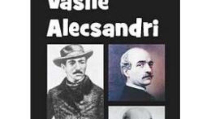 Cartea Vasile Alecsandri Din Istoria Literaturii Romane De La Origini Pana In Prezent – G. Calinescu pdf