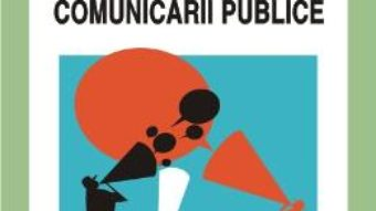 Cartea Deontologia Comunicarii Publice – RalucA-Nicoleta Radu (download, pret, reducere)