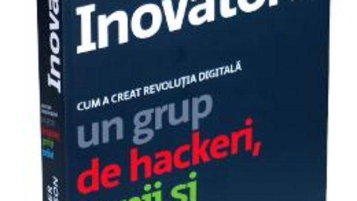 Cartea Inovatorii – Walter Isaacson pdf