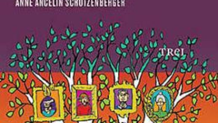 Cartea Exercitii Practice De Psihogenealogie – Anne Ancelin Schutzenberger (download, pret, reducere)