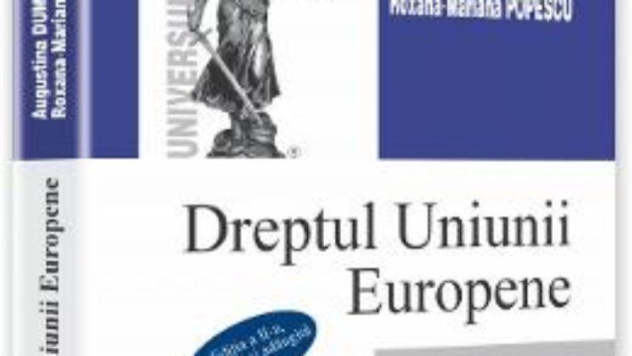 Download  Dreptul Uniunii Europene. Sinteze Si Aplicatii – Augustina Dumitrascu, RoxanA-Marian Popescu PDF Online
