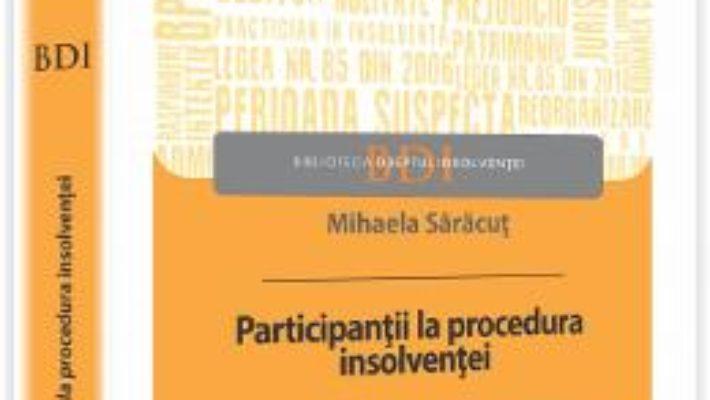 Cartea Participantii La Procedura Insolventei – Mihaela Saracut pdf