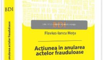 Cartea Actiunea In Anularea Actelor Frauduloase – Flavius-Iancu Motu pdf