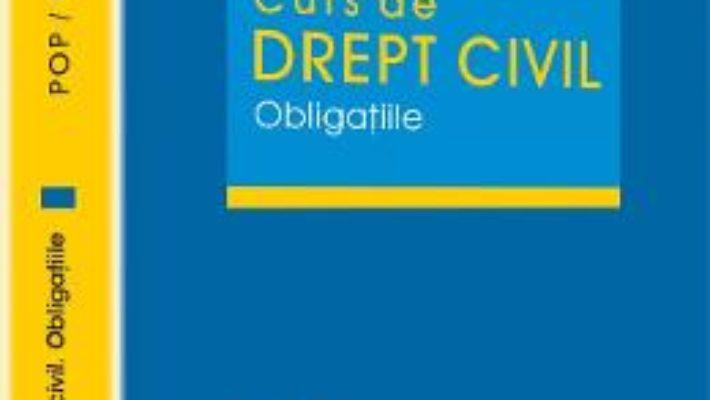 Cartea Curs De Drept Civil. Obligatiile – Liviu Pop, Ionut-Florin Popa, Stelian Ioan Vidu (download, pret, reducere)